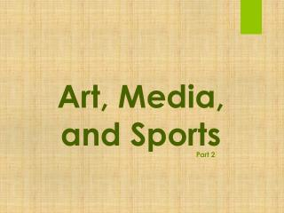 Art, Media, and Sports