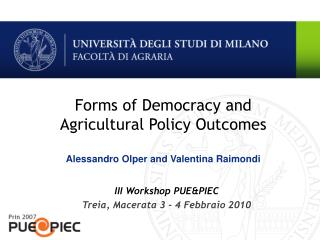 Forms of Democracy and  Agricultural Policy Outcomes Alessandro Olper and Valentina Raimondi