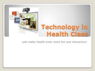 Technology in  Health Class