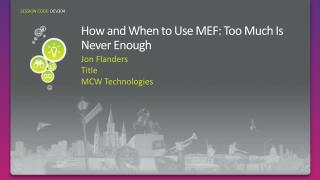 How and When to Use MEF: Too Much Is Never Enough