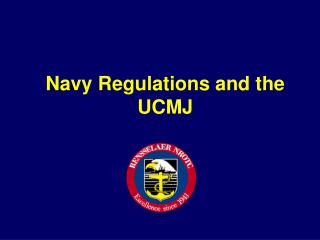 Navy Regulations and the UCMJ