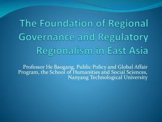 The Foundation of Regional Governance and Regulatory Regionalism in East Asia