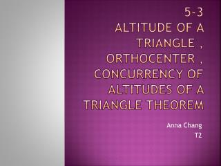 5-3  altitude of a triangle , orthocenter , concurrency of altitudes of a triangle theorem