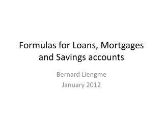 Formulas for Loans, Mortgages and Savings accounts