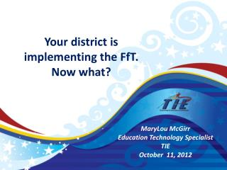 Your district is implementing the FfT. Now what?