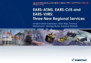 EARS-ATMS, EARS- CrIS  and EARS-VIIRS:  Three New Regional Services