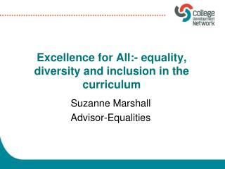 Excellence for All:- equality, diversity and inclusion in the curriculum