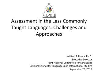Assessment in the Less Commonly Taught Languages: Challenges and Approaches