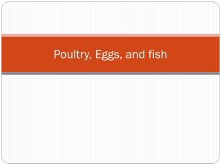 Poultry, Eggs, and fish