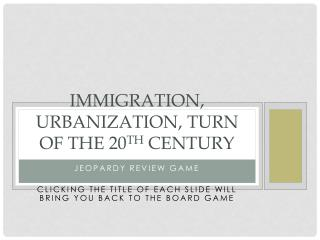 Immigration, Urbanization, turn of the 20 th  Century