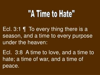 """A Time to Hate"""