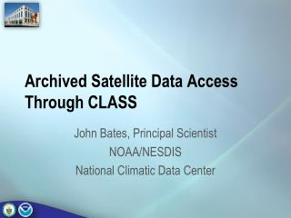 Archived Satellite  Data Access Through CLASS