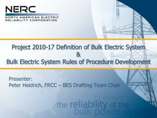 Presenter: Peter Heidrich, FRCC – BES Drafting Team Chair