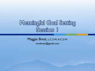 Meaningful Goal Setting Session 1