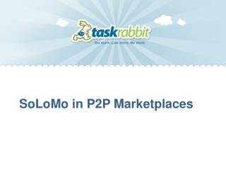 SoLoMo in P2P Marketplaces