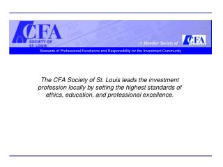 Stewards of Professional Excellence and Responsibility for the Investment Community