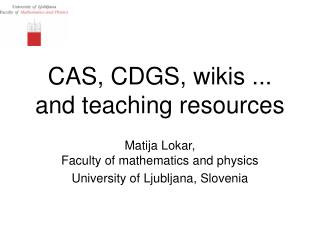 CAS, CDGS, wikis ... and teaching resources