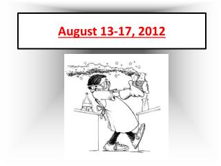 August 13-17, 2012
