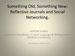 Something Old, Something New: Reflective Journals and Social Networking.