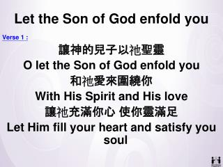 Let the Son of God enfold you