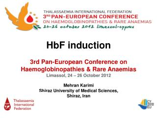 HbF induction 3rd Pan-European Conference on Haemoglobinopathies & Rare Anaemias