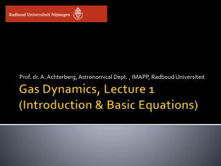 Gas Dynamics ,  Lecture 1 ( Introduction & Basic Equations )