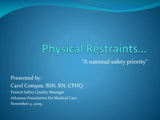 Physical Restraints…