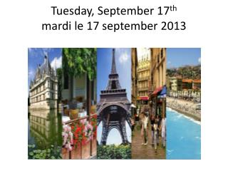 Tuesday, September 17 th mardi  le 17  september  2013