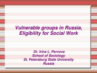 Vulnerable groups in Russia, Eligibility for Social Work