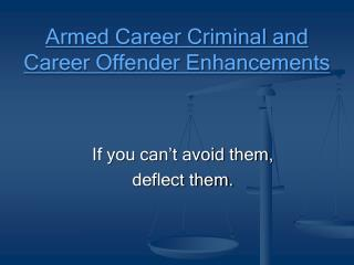 Armed Career Criminal and Career Offender Enhancements