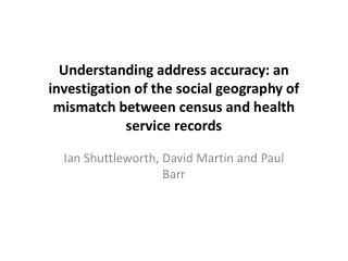 Ian Shuttleworth, David Martin and Paul Barr