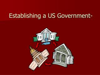Establishing a US Government-
