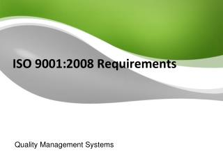 ISO 9001:2008 Requirements