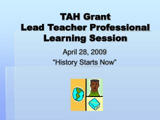 TAH Grant Lead Teacher Professional Learning Session