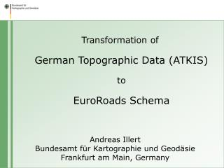Transformation of German Topographic Data (ATKIS) to EuroRoads Schema