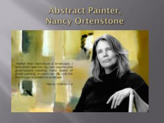 Abstract Painter, Nancy Ortenstone