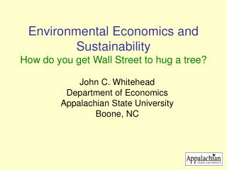 Environmental Economics and Sustainability How do you get Wall Street to hug a tree?