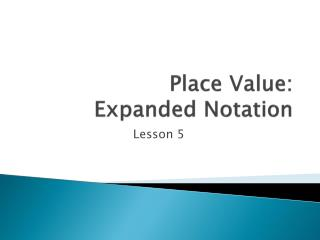 Place Value: Expanded Notation