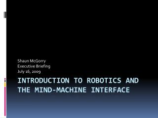 Introduction to Robotics and the mind-machine interface