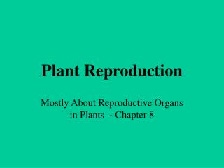 Plant Reproduction