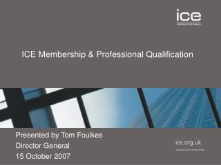 ICE Membership & Professional Qualification