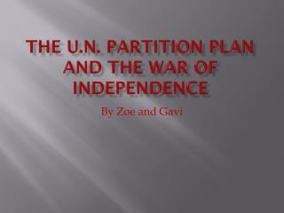 The U.N. Partition Plan and The War of Independence