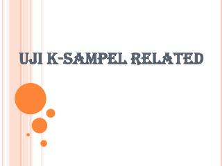 UJI K - SAMPEL RELATED