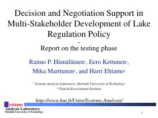 Decision and Negotiation Support in Multi-Stakeholder Development of Lake Regulation Policy