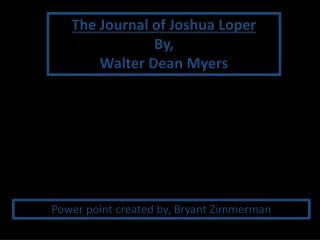 The Journal of Joshua Loper By, Walter Dean Myers