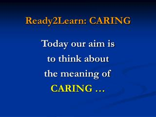 Ready2Learn: CARING