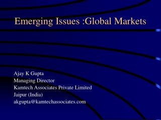 Emerging Issues :Global Markets