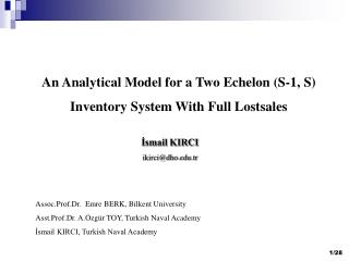 An Analytical Model for a Two Echelon (S-1, S) Inventory System With Full Lostsales