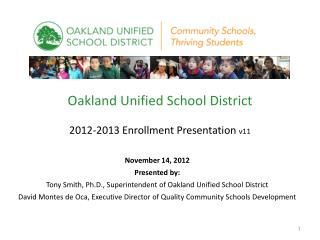 Oakland Unified School District 2012-2013 Enrollment Presentation  v11
