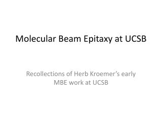 Molecular Beam  Epitaxy  at UCSB